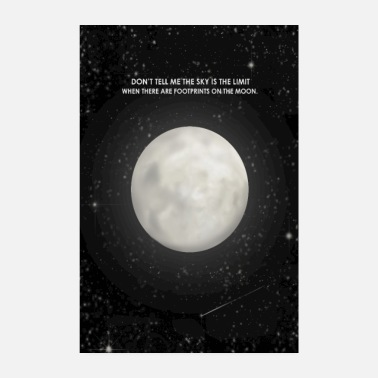 Ceo Do not tell me the sky is the limit moon - Poster
