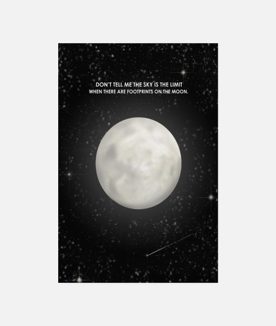 Skies Posters - Do not tell me the sky is the limit moon - Posters white