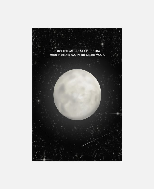 Office Posters - Do not tell me the sky is the limit moon - Posters white
