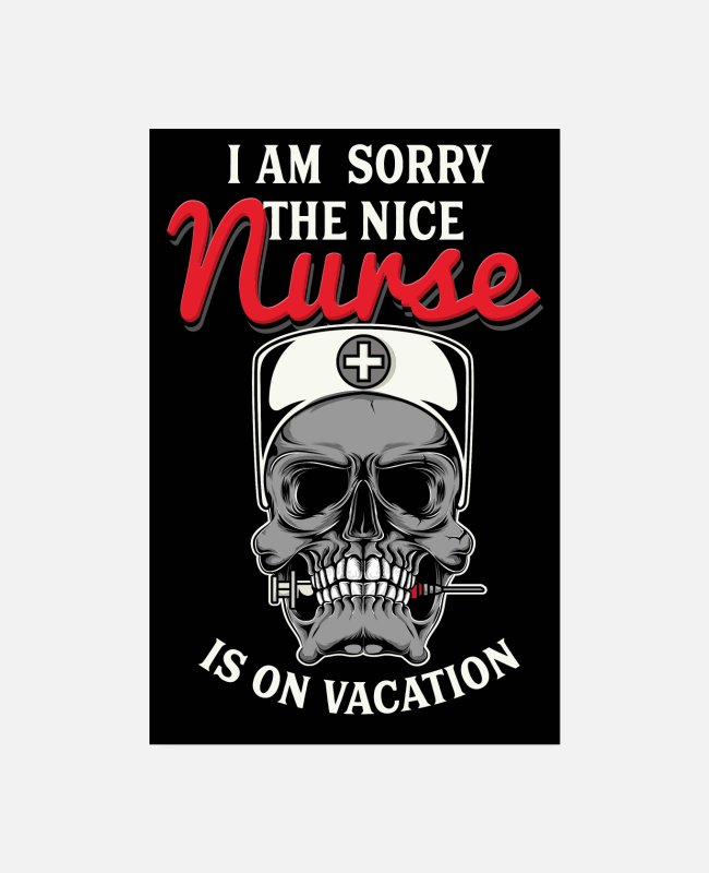 Medicine Posters - The nice nurse is on vacation - Posters white