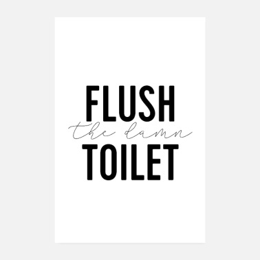 Huuhtele The Damn WC Funny Quote Bathroom Poster - Juliste