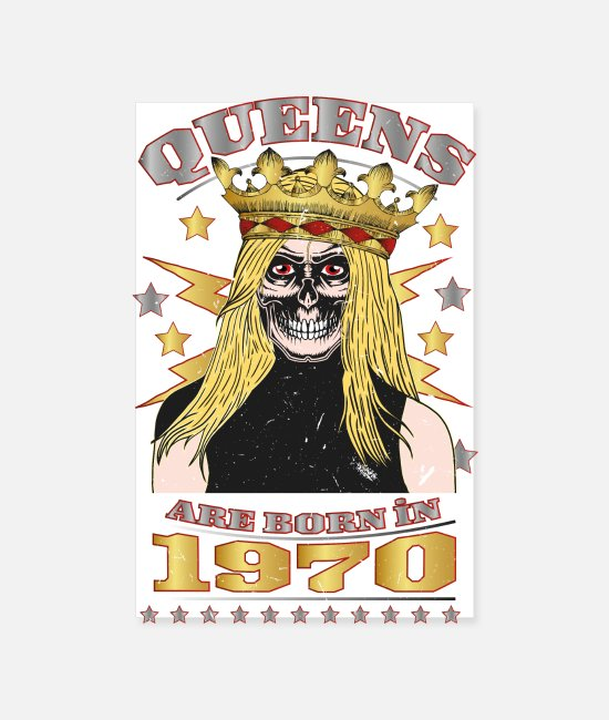 Chant Posters - Queens are born in 1970 - Posters white