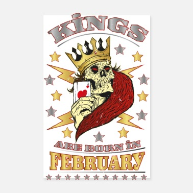 February Kings are born in February - Poster
