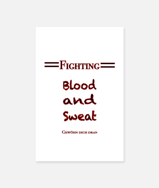 Martial Arts Posters - Fighting means blood and sweat - Posters white