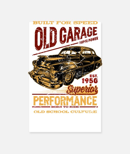 Antique Car Posters - Old garage build for speed - Posters white