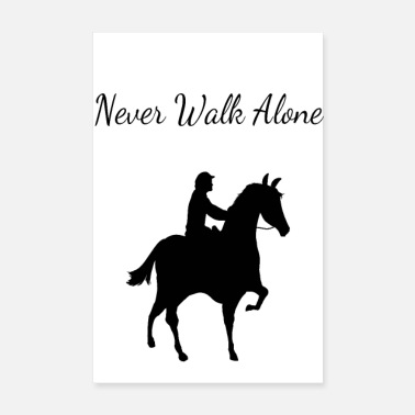 Walk Alone Never Walk alone Pferd - Poster