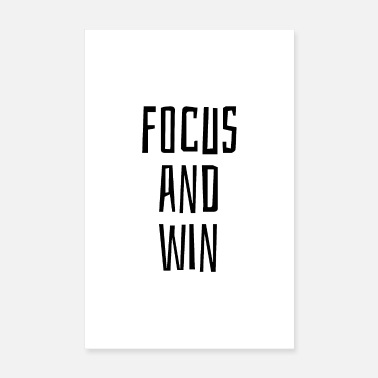 And Focus and win - Poster 20x30 cm