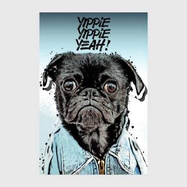 Affiche Yippie Yippie Yeah Pug - Poster 20 x 30 cm