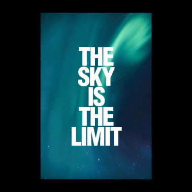 The Sky Is The Limit poster - Poster 8 x 12