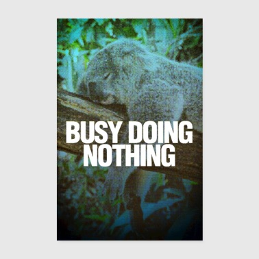Busy Doing Nothing Poster - Poster 20x30 cm