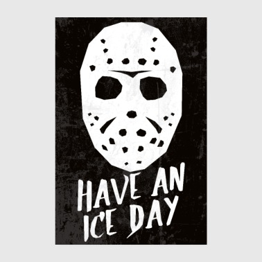 Hockey Mask Have An Ice Day Poster - Poster 8 x 12