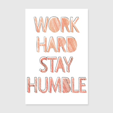 travailler dur rester humble - Poster 20 x 30 cm