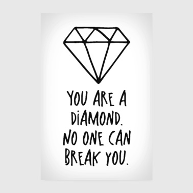 You are a diamond Poster - Poster 20x30 cm
