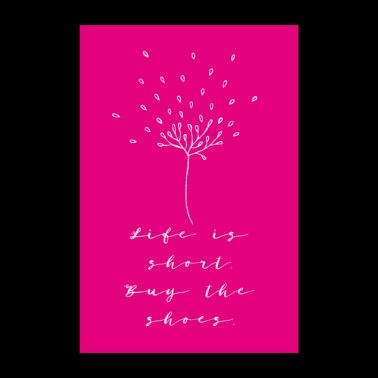 Life Is Short Buy The Shoes Poster Pink - Poster 8 x 12