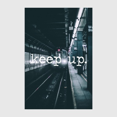 keep up. - Poster 20x30 cm