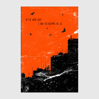 In The Weak Light I Saw You Becoming the Lie. - Poster 20x30 cm