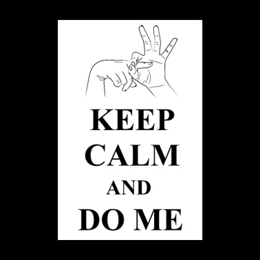 Keep Calm and Do Me - Poster 8 x 12