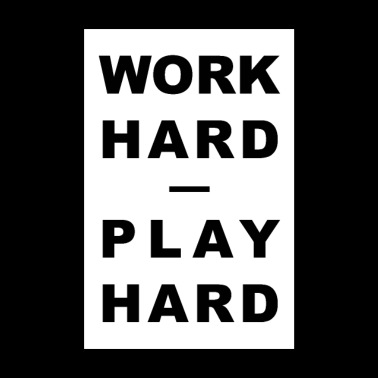WORK HARD - PLAY HARD - Poster 8 x 12