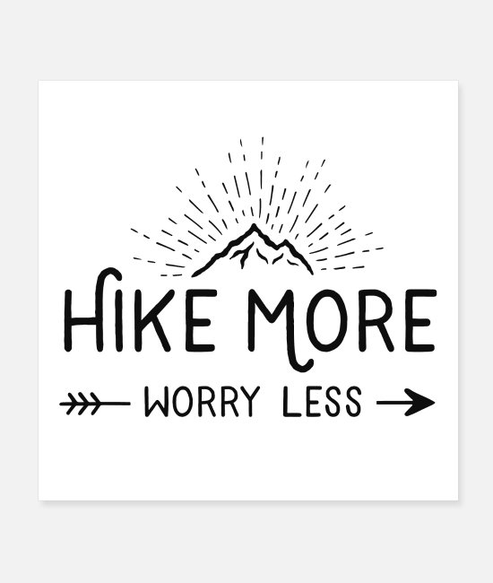 Weiß Poster - hike more worry less - Poster Weiß