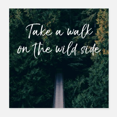 take walk wild side - Poster 20x20 cm