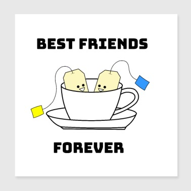 Best Friends Forever Tea - Poster 20x20 cm