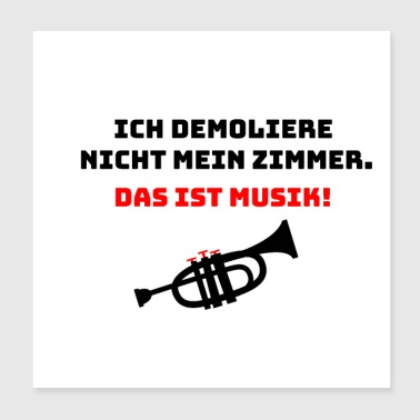 I do not demolish my room - trumpeter - Poster 20x20 cm