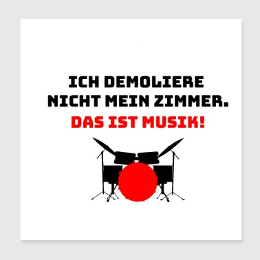 I do not demolish my room - drummer - Poster 20x20 cm