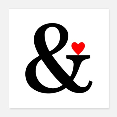 Proof Of Love Ampersand Heart - Et Sign & Love - Poster