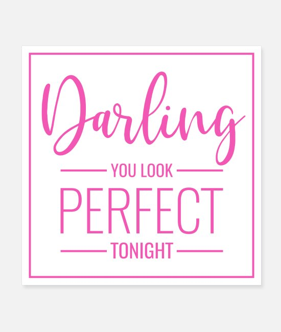 Typografie Poster - Poster Spruch Darling you look perfect tonight pk - Poster Weiß