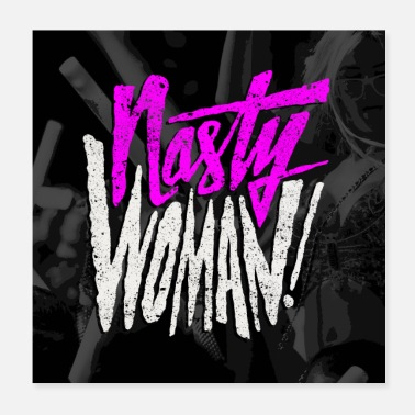 Tough Woman Nasty Woman Poster Square - Poster
