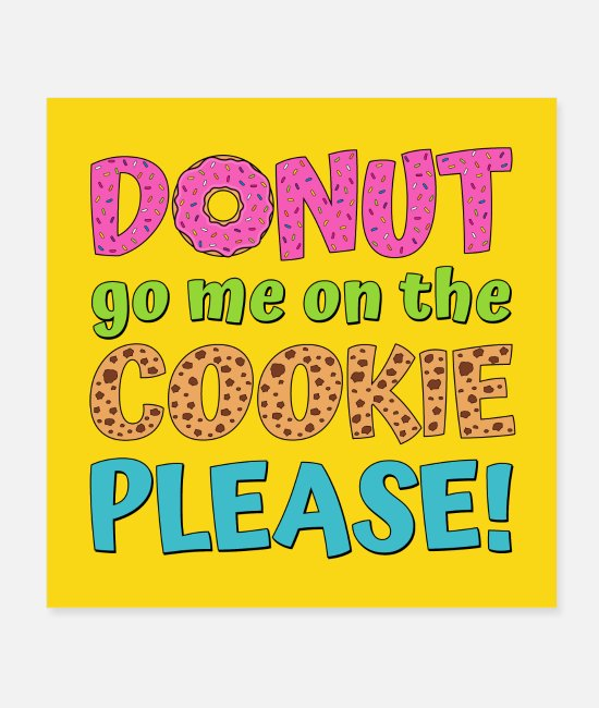 Cookie Poster - Poster Donut go me on the cookie please gelb - Poster Weiß