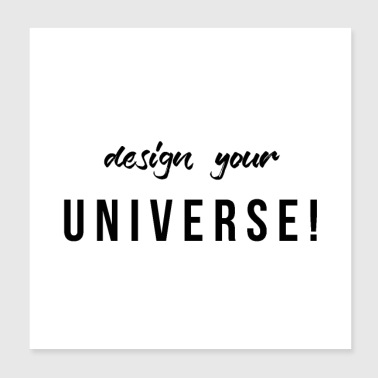 design your UNIVERSE for graphic artists and designers - Poster 20x20 cm