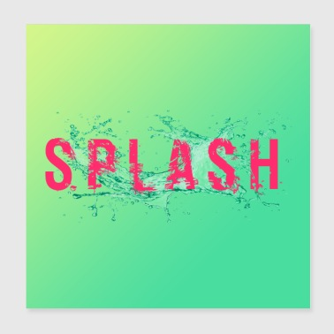 Water splash on the word splash. - Poster 20x20 cm