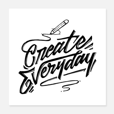 Create Create Everyday - Poster