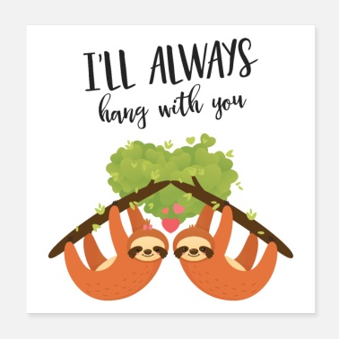 Couples I'll Hang Out With You - Lazy Sloth Love Couple - Poster