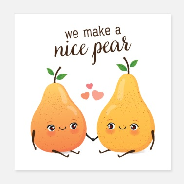 Funny We Make A Nice Pear - Poster 20x20 cm