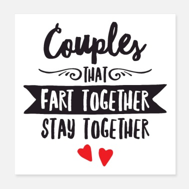 Paare Couples That Fart Together Stay Together - Poster
