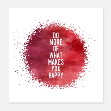 Abschluss Do More Of What Makes You Happy - Poster