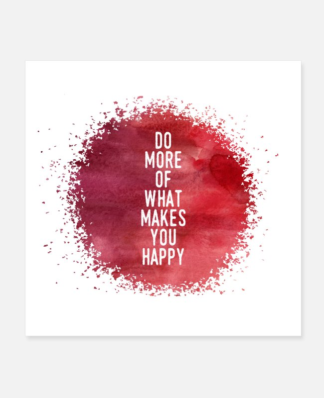 Typografie Poster - Do More Of What Makes You Happy - Poster Weiß