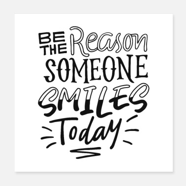 Humour Be The Reason Someone Smiles Today - Poster 20x20 cm