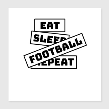 Eat Sleep Repeat Football - Poster 20x20 cm