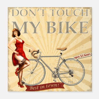 Cycling Dont touch my bike - Nobody touches my bike - Poster 20x20 cm