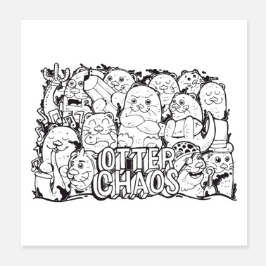 Chaos Otter Chaos - Poster 20x20 cm