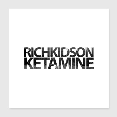RICH KIDS ON KETAMINE - Poster 20 x 20 cm