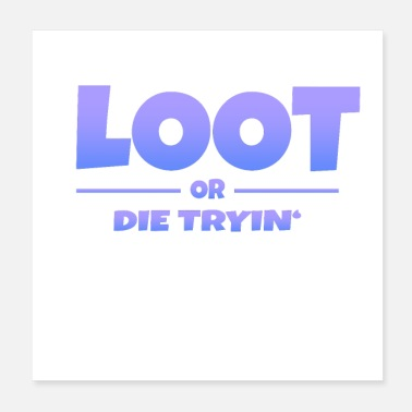Morire LOOT O MORIRE - Poster