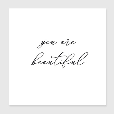You are beautiful - Poster 20x20 cm