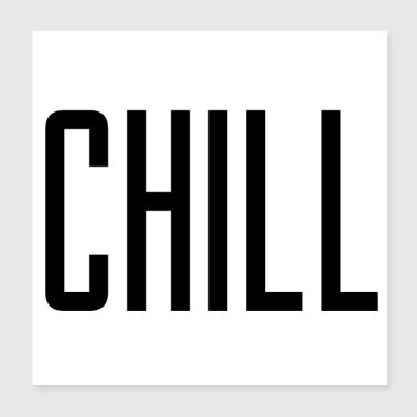 Chill - Poster 20x20 cm
