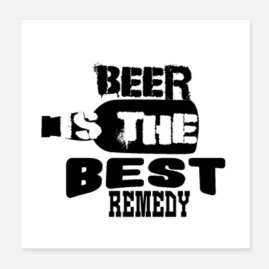 Healing The best remedy is beer - Poster 20x20 cm
