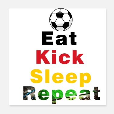 Kick Eat Kick Slep Répétition Football Allemagne - Poster