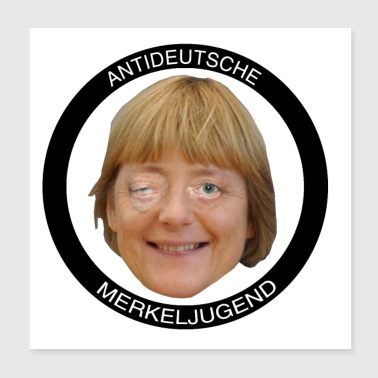 Anti-German Merkel Youth - Poster 20x20 cm